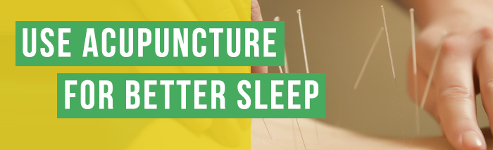 use acupuncture for sleeping better