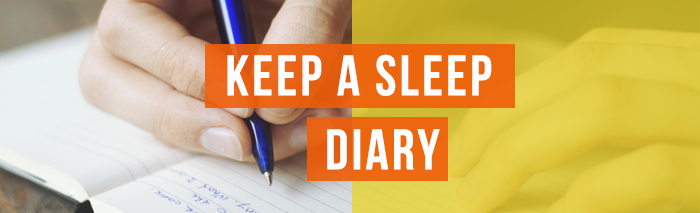 keep a sleep diary